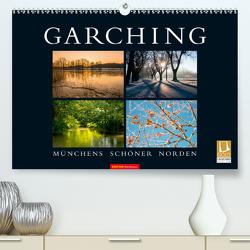 GARCHING – Münchens schöner Norden (Premium, hochwertiger DIN A2 Wandkalender 2021, Kunstdruck in Hochglanz) von don.raphael@gmx.de