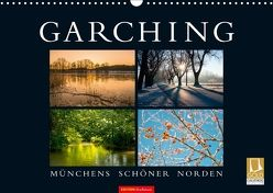GARCHING – Münchens schöner Norden (Wandkalender 2018 DIN A3 quer) von don.raphael@gmx.de,  k.A.