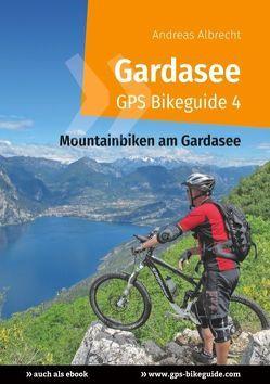 Gardasee GPS Bikeguide 4 von Albrecht,  Andreas