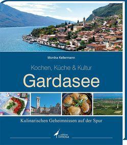 Gardasee -Kochen, Küche & Kultur- von Kellermann,  Monika