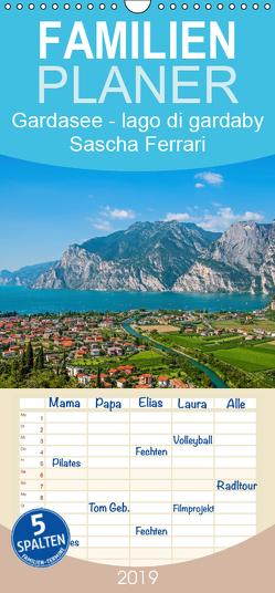Gardasee – lago di Garda by Sascha Ferrari – Familienplaner hoch (Wandkalender 2019 , 21 cm x 45 cm, hoch) von Ferrari,  Sascha