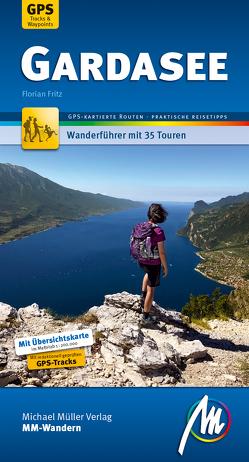 Gardasee MM-Wandern Wanderführer Michael Müller Verlag von Fritz,  Florian