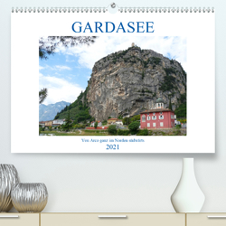 GARDASEE Von Arco ganz im Norden südwärts (Premium, hochwertiger DIN A2 Wandkalender 2021, Kunstdruck in Hochglanz) von Kruse,  Gisela