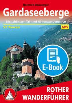 Gardaseeberge (E-Book) von Bauregger,  Heinrich