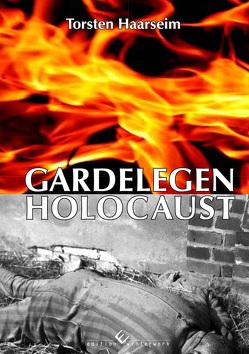 Gardelegen Holocaust von Haarseim,  Torsten