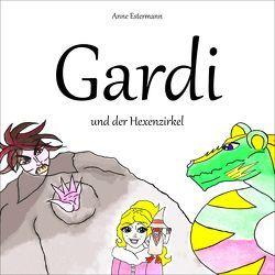 Gardi und der Hexenzirkel von Estermann,  Anne