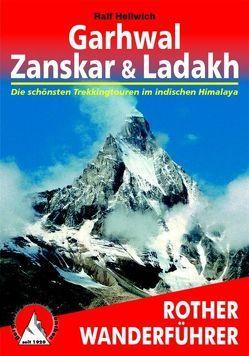 Garhwal, Zanskar, Ladakh von Hellwich,  Ralf