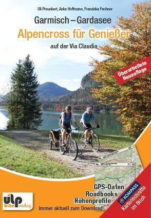Garmisch – Gardasee: Alpencross für Genießer von Fechner,  Franzi, Hoffmann,  Anke, Preunkert,  Uli