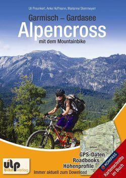 Garmisch – Gardasee: Alpencross mit dem Mountainbike von Hoffmann,  Anke, Preunkert,  Uli, Steinmeyer,  Marianne