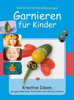 Garnieren für Kinder von Rohner,  Susanne