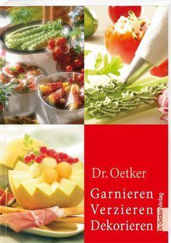 Garnieren, Verzieren, Dekorieren von Dr. Oetker