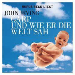 Garp und wie er die Welt sah von Abel,  Jürgen, Beck,  Rufus, Irving,  John