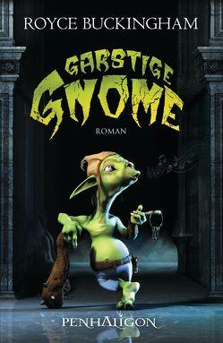 Garstige Gnome von Buckingham,  Royce