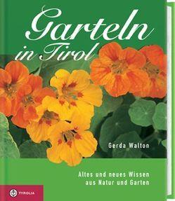 Garteln in Tirol von Walton,  Gerda
