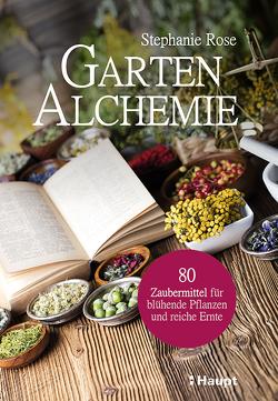 Garten-Alchemie von Bahle,  Frauke, Rose,  Stephanie