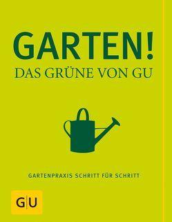 Garten! Das Grüne von GU von Hensel,  Wolfgang, Hudak,  Renate, Leute,  Alois, Mayer,  Joachim