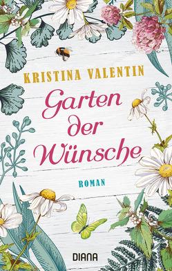Garten der Wünsche von Valentin,  Kristina