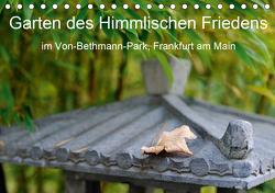 Garten des Himmlischen Friedens im Von-Bethmann-Park, Frankfurt am Main (Tischkalender 2021 DIN A5 quer) von Höfer,  Christoph