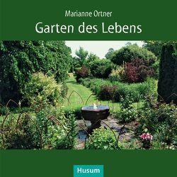Garten des Lebens von Ortner,  Marianne