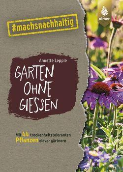 Garten ohne Gießen von Lepple,  Annette