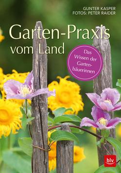Garten-Praxis vom Land von Kasper,  Günter, Raider,  Peter