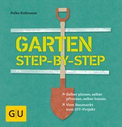 Garten step-by-step von Kullmann,  Folko