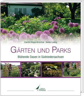 Gärten und Parks von Köpp-Grünthal,  Carolin, Liebig,  Stefan