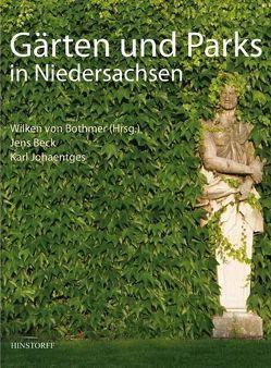 Gärten und Parks in Niedersachsen von Beck,  Jens, Johaentges,  Karl, von Bothmer,  W.