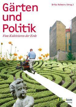 Gärten und Politik von Reimers,  Brita