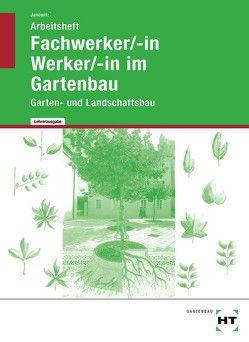 Arbeitsheft mit eingetragenen Lösungen Fachwerker/-in / Werker/-in im Gartenbau von Janowitz,  Karin