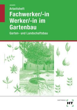 Arbeitsheft Fachwerker/-in Werker/-in im Gartenbau von Janowitz,  Karin