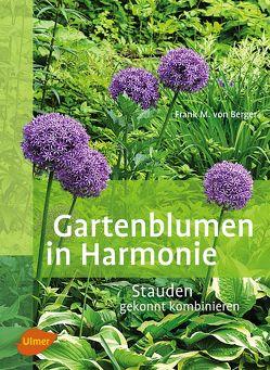 Gartenblumen in Harmonie von von Berger,  Frank Michael