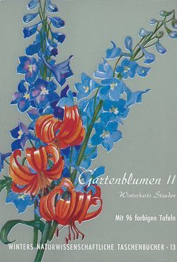 Gartenblumen / Winterharte Stauden von Klein,  Ludwig, Rauh,  Werner