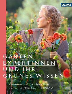 Gartenexpertinnen und ihr grünes Wissen von Graf von Luckner,  Ferdinand, Lammerting,  Kristin