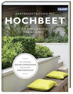 Gartengestaltung mit Hochbeet von Lorey,  Heidi, Wegner,  Victoria