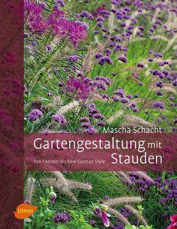 Gartengestaltung mit Stauden von Schacht,  Mascha