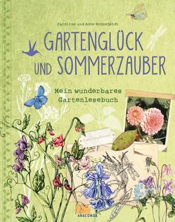 Gartenglück und Sommerzauber von Ronnefeldt,  Anne, Ronnefeldt,  Caroline