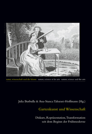 Gartenkunst und Wissenschaft von Burbulla,  Julia, Tabarasi-Hoffmann,  Ana-Stanca