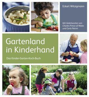 Gartenland in Kinderhand von Charles (Wales,  Prince), Petrini,  Carlo, Witzigmann,  Eckart