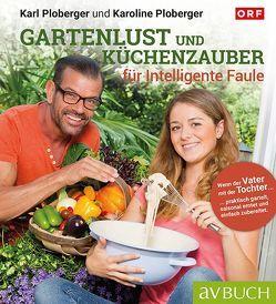 Gartenlust und Küchenzauber von Ploberger,  Karl