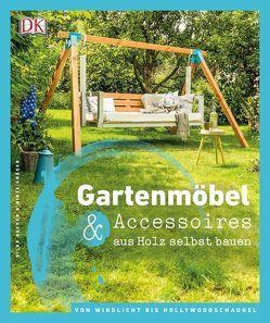 Gartenmöbel & Accessoires aus Holz selbst bauen von Decker,  Silke, Gräser,  Birte