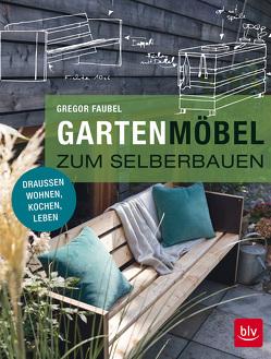Gartenmöbel zum Selberbauen von Faubel,  Gregor