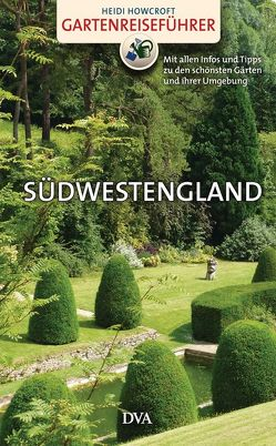 Gartenreiseführer Südwestengland von Howcroft,  Heidi