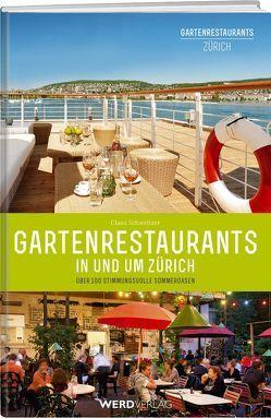Gartenrestaurants in und um Zürich von Schweitzer,  Claus