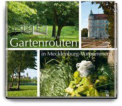 Gartenrouten in Mecklenburg-Vorpommern von Karge,  Wolf, Lehmann,  Jörn