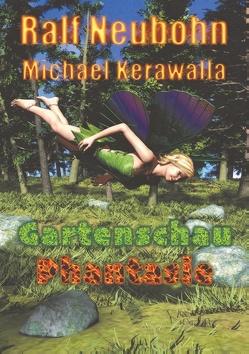 Gartenschau-Phantasie von Kerawalla,  Michael, Neubohn,  Ralf