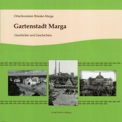 Gartenstadt Marga – Geschichte und Geschichten von Arlt,  Jana, Wache,  Wolfgang
