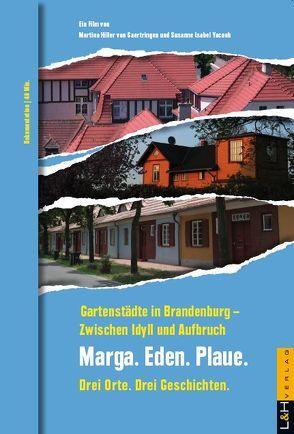 Gartenstädte in Brandenburg – Zwischen Idyll und Aufbruch von Hiller von Gaertringen,  Martina, Yacoub,  Susanne Isabel