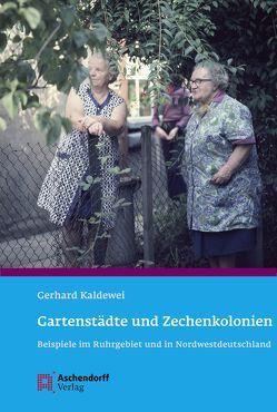 Gartenstädte und Zechenkolonien von Kaldewei,  Gerhard