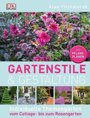 Gartenstile & Gestaltung von Titchmarsh,  Alan